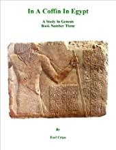 In a Coffin in Egypt - Biblical Commentary of the Book of Genesis part 3 of 3 Old Testament Commenta