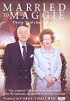 Married To Maggie - Denis Thatcher's Story