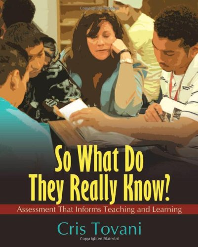So What Do They Really Know?: Assessment That Informs...