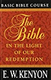 img - for The Bible in the Light of Our Redemption: Basic Bible Course book / textbook / text book