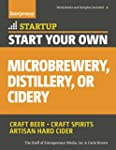 Start Your Own Micro Brewery, Distill...