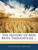 img - for The History of Miss Betsy Thoughtless ... book / textbook / text book
