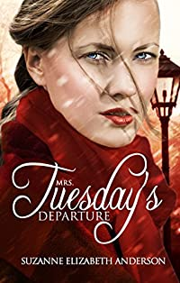 (FREE on 1/25) Mrs. Tuesday's Departure: A Heart-wrenching Historical Family Saga Of World War Two by Suzanne Elizabeth Anderson - http://eBooksHabit.com