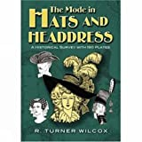 img - for The Mode in Hats and Headdress: A Historical Survey with 198 Plates (Dover Fashion and Costumes) book / textbook / text book