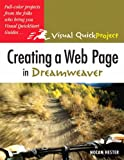 Creating a Web Page with HTML: WITH Creating a Web Page in Dreamweaver AND Creating a Presentation in Powerpoint AND Making a Movie in iMovie and iDVD (Visual QuickProject) (1405814357) by Hester, Nolan