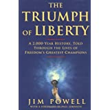 The Triumph of Liberty: A 2,000 Year History Told Through the Lives of Freedom's Greatest Champions ~ Jim Powell