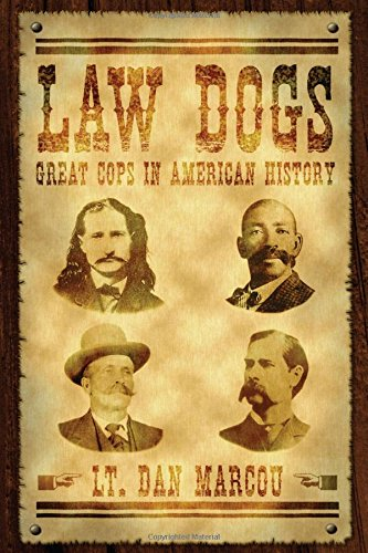Law Dogs: Great Cops in American History PDF