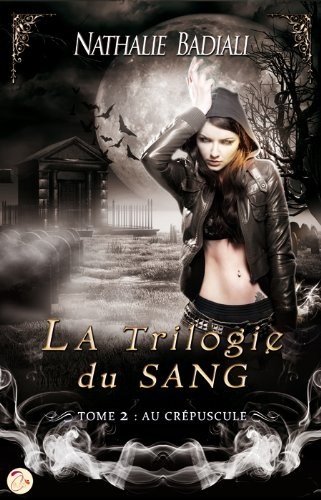 La Trilogie du Sang, Tome 2 : Au Crépuscule 51elmAQrTsL