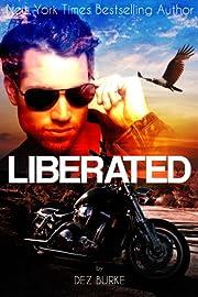 Liberated (Volume 2 Steel Infidels Biker MC Romance) (Steel Infidels Series)