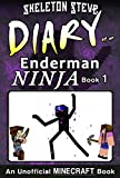 Minecraft Diary of an Enderman Ninja - Book 1: Unofficial Minecraft Diary Books for Kids, Teens, & Nerds - Adventure Fan Fiction Series (Skeleton Steve ... Collection - Elias the Enderman Ninja)