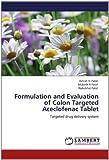 Formulation and Evaluation of Colon Targeted Aceclofenac Tablet: Targeted drug delivery system