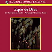 Espia de Dios (Texto Completo) (God's Spy) | [Juan Gomez-Jurado]