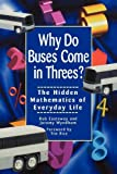 img - for Why Do Buses Come in Threes? The Hidden Mathematics of Everyday Life by Rob Eastaway (2000-02-25) book / textbook / text book