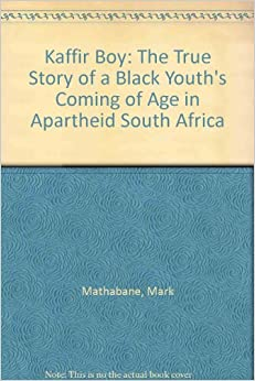 an analysis of mark mathabanes autobiography kaffir boy Analysis of representative poems complete with translation another contribution  of the  apartheid policy mark mathabane's autobiographical book kaffir boy.