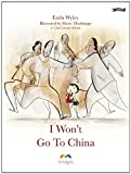img - for I Won't Go To China (Bridges) by Enda Wyley (2009) Hardcover book / textbook / text book