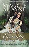 Eternity: Immortal Witches, Book 1 (The Immortal Witches) (Volume 1)
