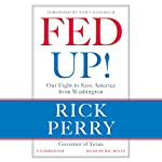 Fed Up!: Our Fight to Save America from Washington | Rick Perry,Newt Gingrich (foreword)