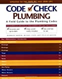 Code Check Plumbing: A Field Guide to the Plumbing Codes (1561584096) by Michael Casey