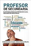 img - for Profesor de Secundaria: Claves para lograr la autoridad en el aula educando por competencias (Spanish Edition) book / textbook / text book