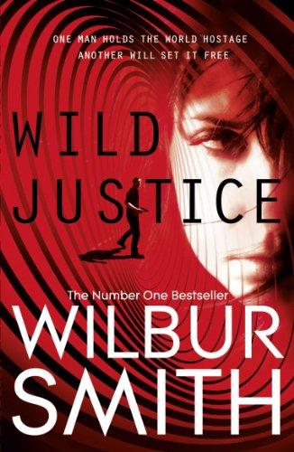 Wilbur Smith - Wild Justice (English Edition)