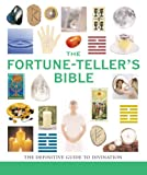 img - for The Fortune-Teller's Bible: The Definitive Guide to the Arts of Divination book / textbook / text book