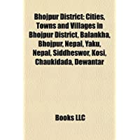 Bhojpur District: Cities, Towns and Villages in Bhojpur District, Balankha, Bhojpur, Nepal, Yaku, Nepal, Siddheswor...