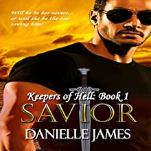 Savior: The Keepers of Hell, Book 1 (       UNABRIDGED) by Danielle James Narrated by Miles Taylor