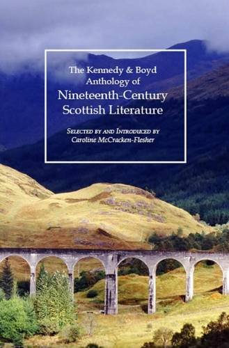 Kennedy & Boyd Anthology of Nineteenth-Century Scottish Literature