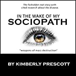 In the Wake of My Sociopath | Kimberly Prescott