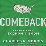 Comeback: America's New Economic Boom | Charles R. Morris