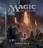 The Art of Magic: The Gathering - Innistrad (Magic the Gathering)