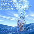 Dreams Never Come True: Poems from the Underground (       ungekürzt) von Jason Wallace Gesprochen von: Scarlett Rogue