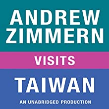 Andrew Zimmern Visits Taiwan: Chapter 13 from 'The Bizarre Truth' Audiobook by Andrew Zimmern Narrated by Andrew Zimmern