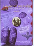 A GAME OF SOLDIER. Diary of a National Serviceman 1957-1960 (0953981002) by Hugh Grant