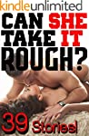 Can She Take It Rough?: New Adult Har...