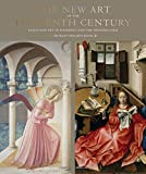 The New Art of the Fifteenth Century: Faith and Art in Florence and the Netherlands