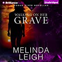 Walking on Her Grave: Rogue River Novella, Book 4 Audiobook by Melinda Leigh Narrated by Kate Rudd