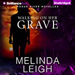 Walking on Her Grave: Rogue River Novella, Book 4 | Melinda Leigh