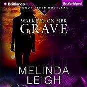 Walking on Her Grave: Rogue River Novella, Book 4   Melinda Leigh