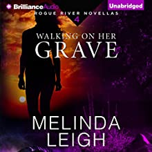 Walking on Her Grave: Rogue River Novella, Book 4 (       UNABRIDGED) by Melinda Leigh Narrated by Kate Rudd