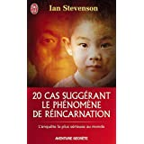 20 cas suggrant le phnomne de rincarnationpar Ian Stevenson