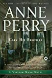 Cain His Brother: A William Monk Novel (Mortalis) (0345514025) by Perry, Anne