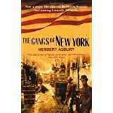 The Gangs Of New York: An Informal History of the Underworldby Herbert Asbury