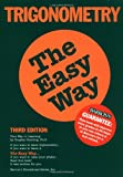 Trigonometry the Easy Way (Barron's E-Z) (0764113607) by Douglas Downing Ph.D.