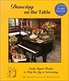 img - for Dancing on the Table: Easily Elegant Recipes to Keep the Joy in Entertaining by De Junior League of Wilmington (2001-12-01) book / textbook / text book