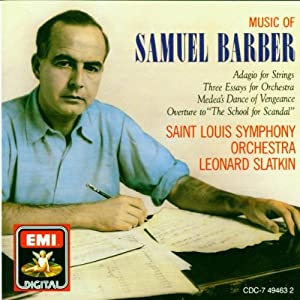 Music of Samuel Barber: Adagio for Strings; Orchestral Music