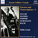 Casals, Pablo: Encores And Transcription