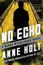 NO ECHO: HANNE WILHELMSEN BOOK SIX (A HANNE WILHELMSEN NOVEL 6)