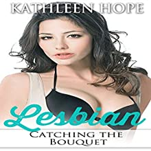 Lesbian: Catching the Bouquet Audiobook by Kathleen Hope Narrated by Kristen Amherst