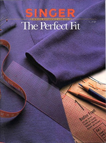 Singer Sewing Reference Library: The Perfect Fit by Singer (1987-11-06) (Singer Perfect Fit compare prices)